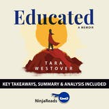 Summary: Educated: A Memoir by Tara Westover: Key Takeaways, Summary & Analysis Included - undefined