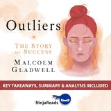 Summary of Outliers: The Story of Success by Malcolm Gladwell: Key Takeaways, Summary & Analysis Included - undefined