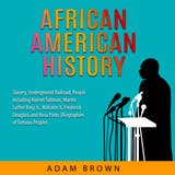 African American History: Slavery, Underground Railroad, People including Harriet Tubman, Martin Luther King Jr., Malcolm X, Frederick Douglass and Rosa Parks (Black History Month) - undefined
