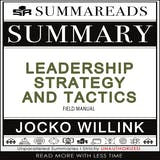 Summary of Leadership Strategy and Tactics: Field Manual by Jocko Willink - undefined