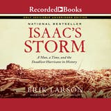 Isaac's Storm: A Man, a Time, and the Deadliest Hurricane in History - undefined