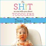 The Sh!t No One Tells You About Toddlers - undefined