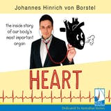Heart: The Inside Story of Our Body's Most Important Organ - undefined