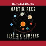Just Six Numbers: The Deep Forces That Shape the Universe - undefined