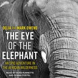 The Eye of the Elephant: An Epic Adventure In The African Wilderness - undefined