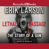 Lethal Passage: The Story Of A Gun - undefined