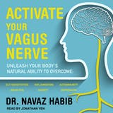 Activate Your Vagus Nerve: Unleash Your Body's Natural Ability To Overcome: Gut Sensitivities, Inflammation, Autoimmunity, Brain Fog, Anxiety, Depression - undefined