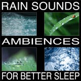 Rain Sounds (Ambiences for Better Sleep) - undefined