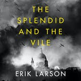 The Splendid and the Vile: A Saga of Churchill, Family and Defiance During the Blitz - undefined