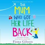 The Mum Who Got Her Life Back - undefined