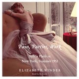 Pain, Parties, Work: Sylvia Plath in New York, Summer 1953 - undefined