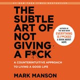 The Subtle Art of Not Giving a F*ck: A Counterintuitive Approach to Living a Good Life - undefined