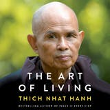 The Art of Living: Peace and Freedom in the Here and Now - undefined