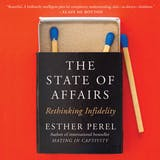 The State of Affairs: Rethinking Infidelity - undefined