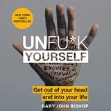Unfu*k Yourself: Get Out of Your Head and into Your Life - undefined