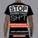 Stop Doing That Sh*t: End Self-Sabotage and Demand Your Life Back - undefined