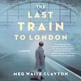 The Last Train to London: A Novel - undefined