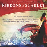 Ribbons of Scarlet: A Novel of the French Revolution's Women - undefined