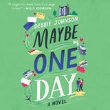Maybe One Day: A Novel - undefined