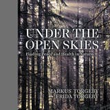 Under the Open Skies: Finding Peace and Health Through Nature - undefined