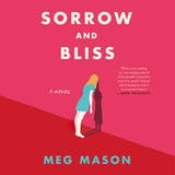 Sorrow and Bliss: A Novel - undefined