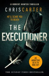 The Executioner: A brilliant serial killer thriller, featuring the unstoppable Robert Hunter - undefined