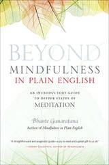 Beyond Mindfulness in Plain English: An Introductory guide to Deeper States of Meditation - undefined