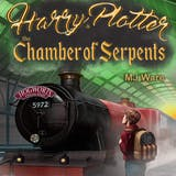 Harry Plotter and The Chamber of Serpents, an Unofficial Harry Potter Parody: An American Muggle in Slytherin House - undefined