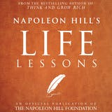 Napoleon Hill's Life Lessons: An Official Publication of the Napoleon Hill Foundation - undefined
