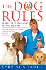The Dog Rules: 14 Secrets to Developing the Dog YOU Want - undefined