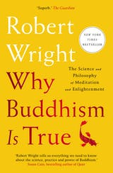 Why Buddhism is True: The Science and Philosophy of Meditation and Enlightenment - undefined