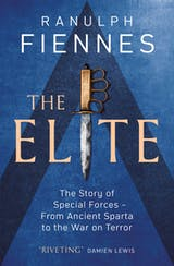 The Elite: The Story of Special Forces – From Ancient Sparta to the War on Terror - undefined