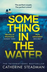 Something in the Water: The Gripping Reese Witherspoon Book Club Pick! - undefined
