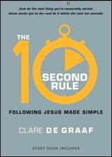The 10-Second Rule: Following Jesus Made Simple - undefined