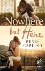 Nowhere but Here: A Novel - undefined