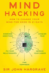 Mind Hacking: How to Change Your Mind for Good in 21 Days - undefined