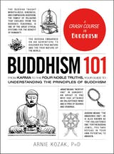 Buddhism 101: From Karma to the Four Noble Truths, Your Guide to Understanding the Principles of Buddhism - undefined