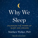 Why We Sleep: Unlocking the Power of Sleep and Dreams - undefined