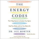 The Energy Codes: The 7-Step System to Awaken Your Spirit, Heal Your Body, and Live Your Best Life - undefined