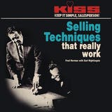 KISS: Keep It Simple, Salesperson: Selling Techniques That Really Work - undefined