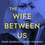 The Wife Between Us: A Richard and Judy Book Club Pick 2018 - undefined