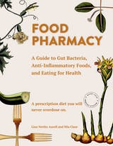 Food Pharmacy: A Guide to Gut Bacteria, Anti-Inflammatory Foods, and Eating for Health - undefined