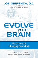 Evolve Your Brain: The Science of Changing Your Mind - undefined