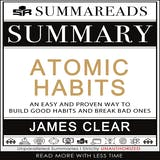 Summary of Atomic Habits: An Easy and Proven Way to Build Good Habits and Break Bad Ones by James Clear - undefined