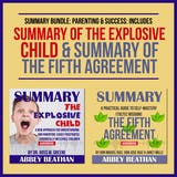 Summary Bundle: Parenting & Success: Includes Summary of The Explosive Child & Summary of The Fifth Agreement - undefined