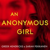 An Anonymous Girl: An Electrifying Thriller Of Deadly Obsession - undefined