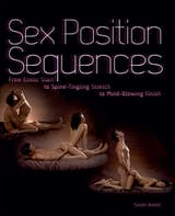 Sex Position Sequences: From Erotic Start to Spine-Tingling Stretch to Mind-Blowing Finish - undefined