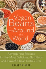 Vegan Beans from Around the World: 100 Adventurous Recipes for the Most Delicious, Nutritious, and Flavorful Bean Dishes Ever - undefined