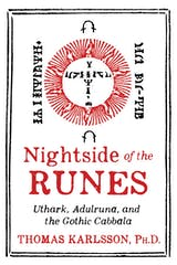 Nightside of the Runes: Uthark, Adulruna, and the Gothic Cabbala - undefined
