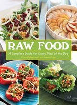 Raw Food: A Complete Guide for Every Meal of the Day - undefined